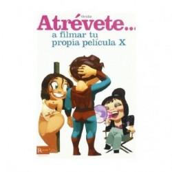 ATREVETE... A FILMAR TU PROPIA PELICULA X
