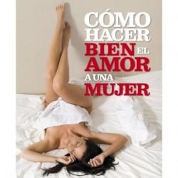 COMO HACER BIEN EL AMOR A...